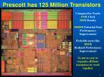prescott has 125 million transistors