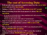 the cost of accessing data