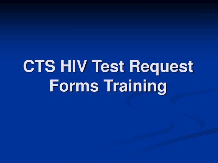 cts hiv test request forms training n.
