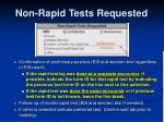 non rapid tests requested1