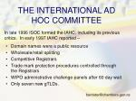 the international ad hoc committee