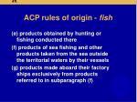 acp rules of origin fish