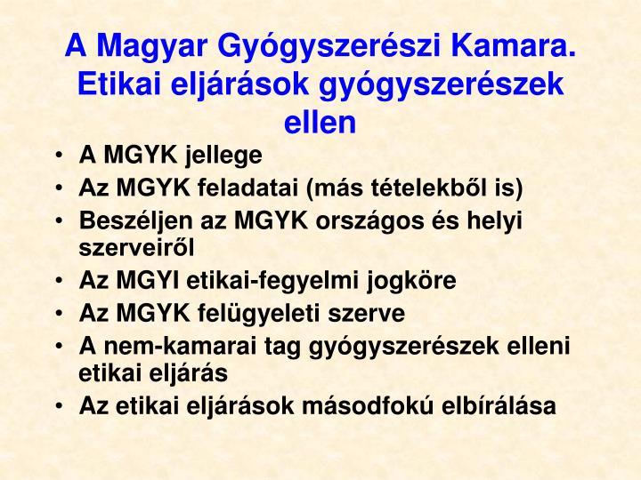 A Magyar Gyógyszerészi Kamara. Etikai eljárások gyógyszerészek ellen