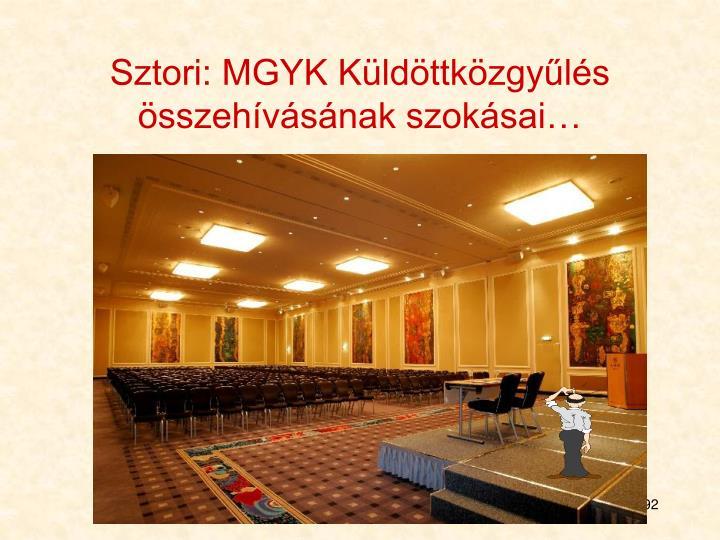 Sztori: MGYK Küldöttközgyűlés összehívásának szokásai…