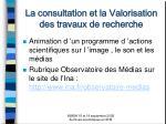 la consultation et la valorisation des travaux de recherche