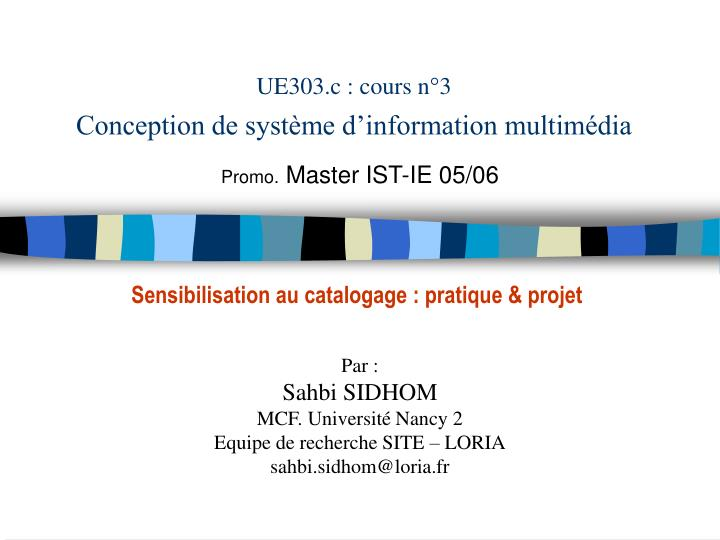 ue303 c cours n 3 conception de syst me d information multim dia n.