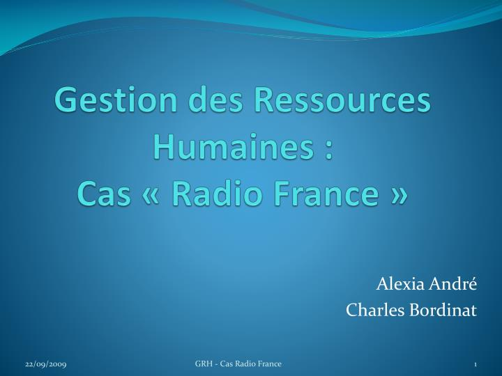 gestion des ressources humaines cas radio france n.