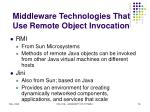 middleware technologies that use remote object invocation2