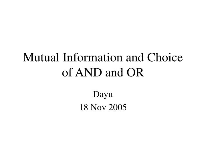 mutual information and choice of and and or n.