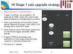 hi stage 1 calo upgrade strategy