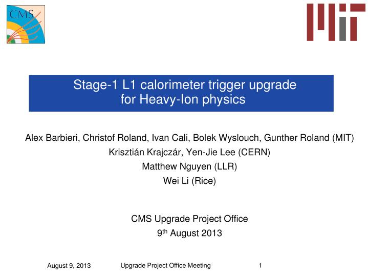 stage 1 l1 calorimeter trigger upgrade for heavy ion physics n.