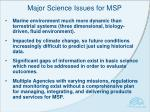 major science issues for msp