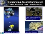 outstanding accomplishments in ocean coastal great lakes research