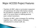 major access project features
