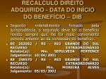 rec lculo direito adquirido data do in cio do benef cio dib
