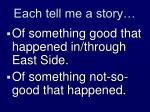 each tell me a story
