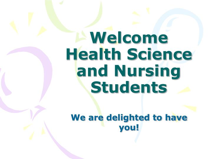 welcome health science and nursing students n.