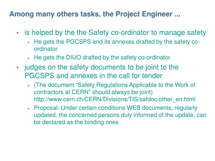 Among many others tasks, the Project Engineer ...