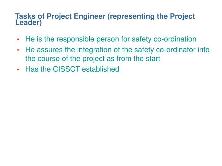 Tasks of Project Engineer (representing the Project Leader)