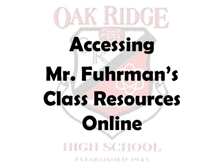accessing mr fuhrman s class resources online n.