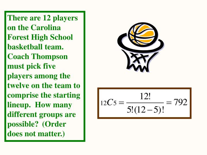 There are 12 players on the Carolina Forest High School basketball team.  Coach Thompson must pick five players among the twelve on the team to comprise the starting lineup.  How many different groups are possible?