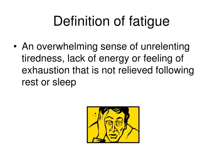 Definition of fatigue