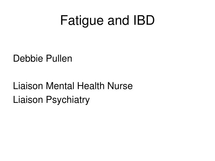 Fatigue and IBD