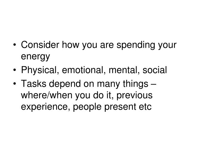 Consider how you are spending your energy