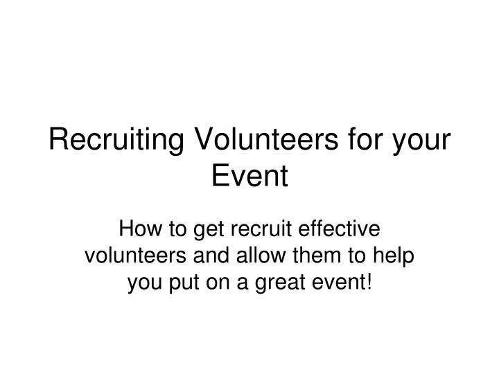 recruiting volunteers for your event n.