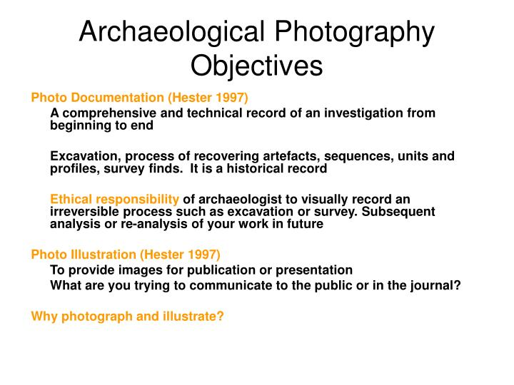 Archaeological photography objectives