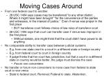 moving cases around