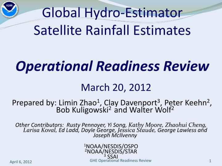 global hydro estimator satellite rainfall estimates operational readiness review n.