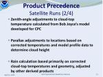 product precedence satellite runs 2 4