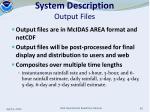 system description output files