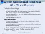 system operational readiness qa cm and it security