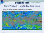 system test core product multi day rain totals