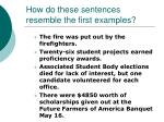 how do these sentences resemble the first examples
