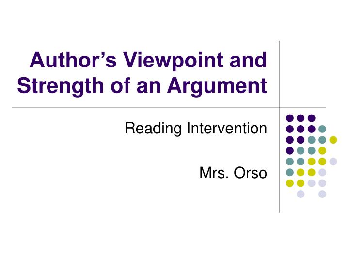 author s viewpoint and strength of an argument n.