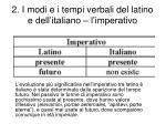 2 i modi e i tempi verbali del latino e dell italiano l imperativo
