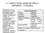 2 i modi e i tempi verbali del latino e dell italiano l indicativo