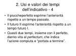 2 usi e valori dei tempi dell indicativo 4