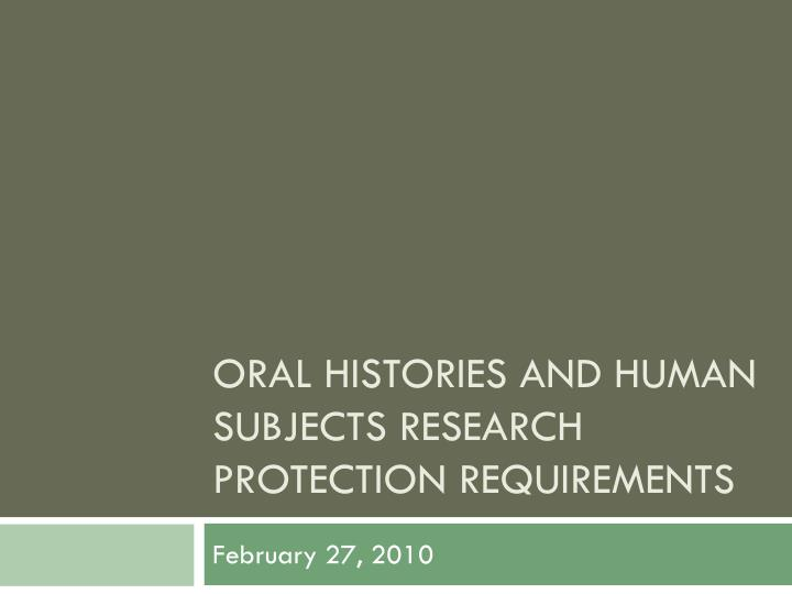 oral histories and human subjects research protection requirements n.