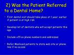 2 was the patient referred to a dental home