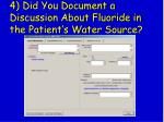 4 did you document a discussion about fluoride in the patient s water source