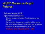 eqipp module on bright futures