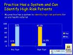 practice has a system and can identify high risk patients