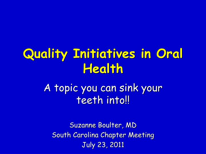 quality initiatives in oral health n.