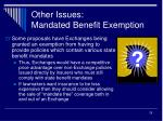 other issues mandated benefit exemption
