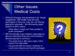 other issues medical costs
