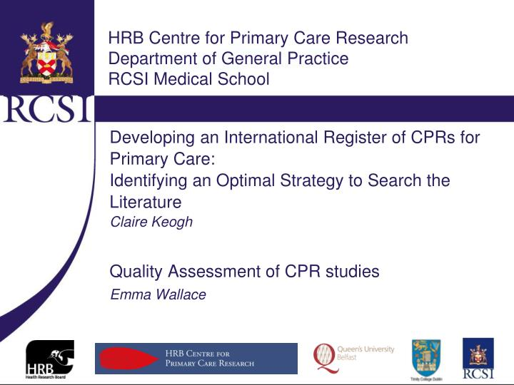 hrb centre for primary care research department of general practice rcsi medical school n.